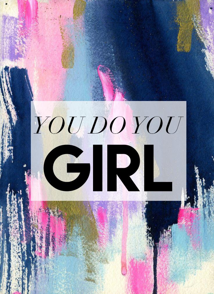You Do You Girl