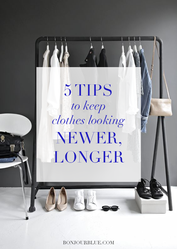 bonjour blue by samantha metell tips for how to make your clothes last longer and look newer